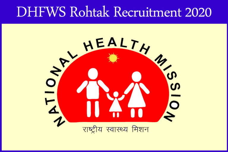 DHFWS Rohtak Recruitment 2020 Out – Candidates Can Apply Medical Officer & Consultant Psychiatrist Jobs