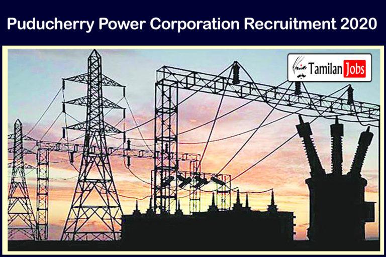 Puducherry Power Corporation Recruitment 2020 Out – Apply Driver Jobs