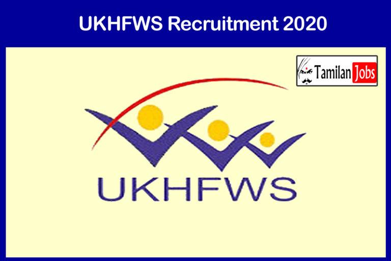 UKHFWS Recruitment 2020 Released – Apply Online 300 Jobs