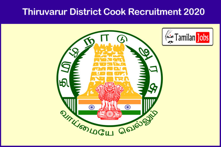 Thiruvarur District Recruitment 2020 Out – Apply 28 Cook & Sweeper Jobs