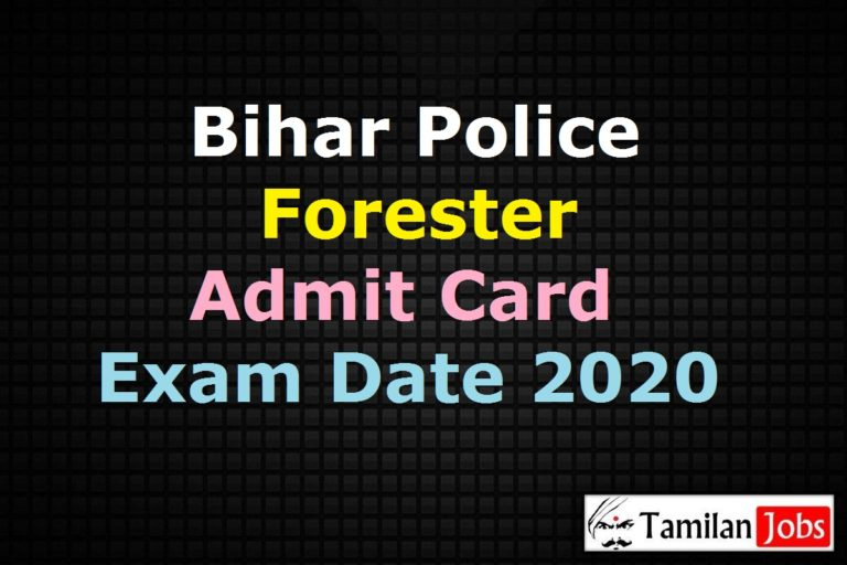 Bihar Police Forester Admit Card 2020, CSBC Forester Exam Date @ csbc.bih.nic.in