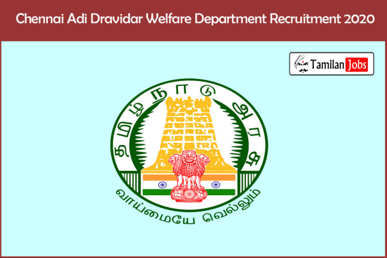 Chennai Adi Dravidar Welfare Department Recruitment 2020 Out – Apply 17 Cook and Cleaner Jobs