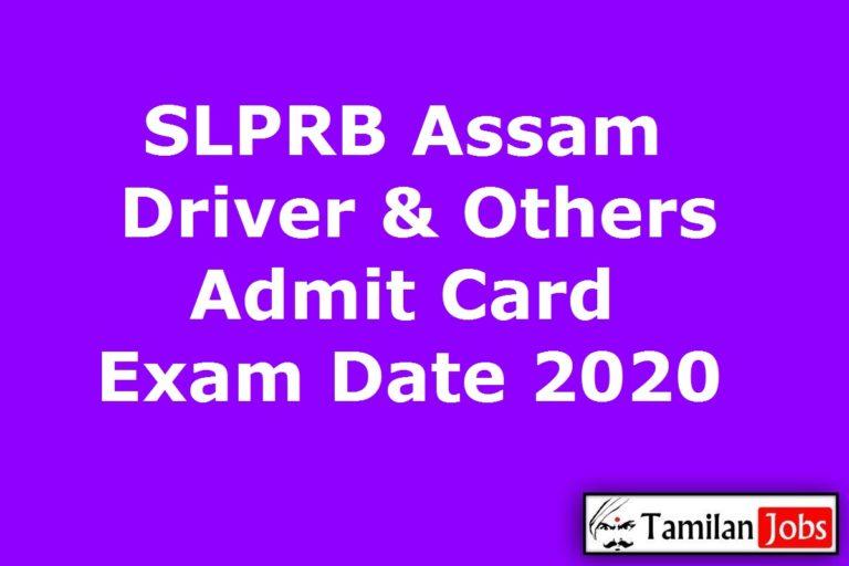 SLPRB Assam Driver Admit Card 2020, Assistant Chemist, Jr Assistant Exam Date @ slprbassam.in