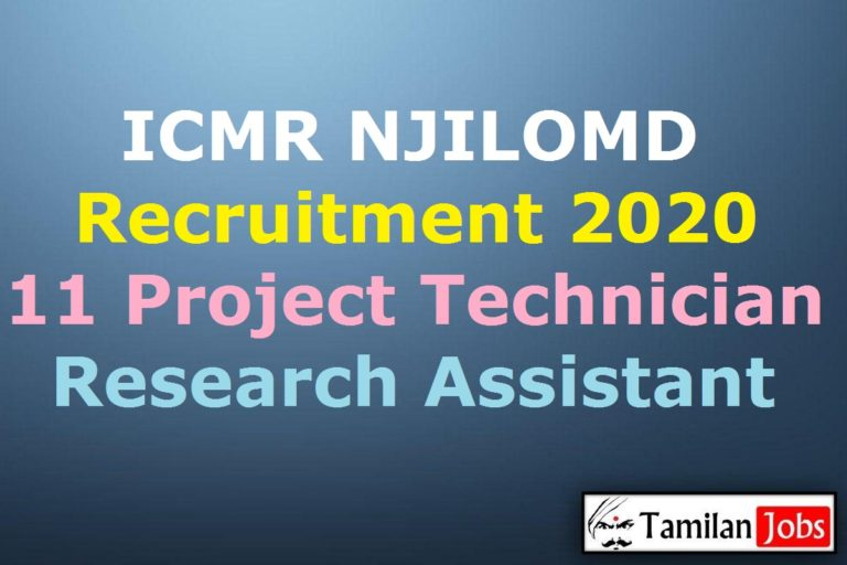 ICMR NJILOMD Recruitment 2020 Out – Apply 11 Project Technician/Research Assistant Jobs