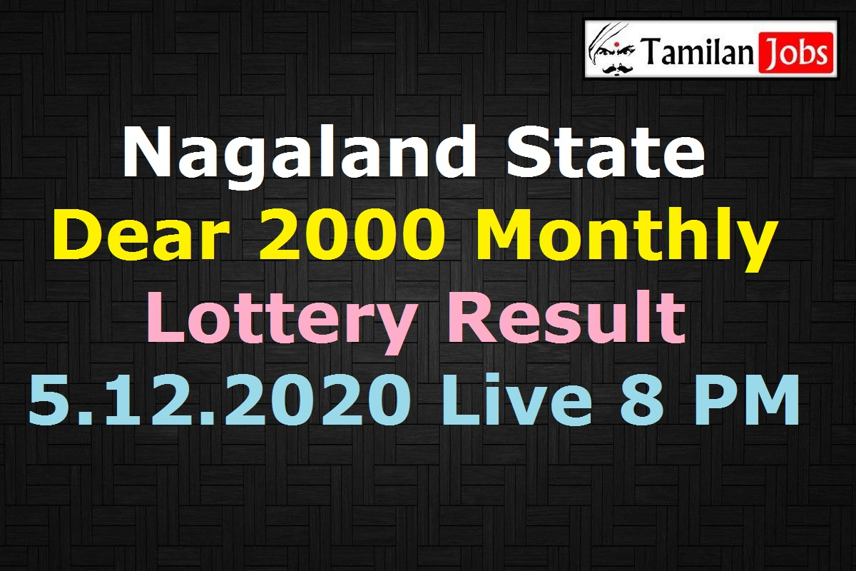 Nagaland Dear 2000 Monthly Lottery Result 8 PM 5.12.2020