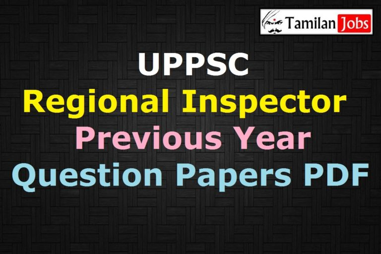 UPPSC Regional Inspector Previous Year Question Papers PDF @ uppsc.up.nic.in