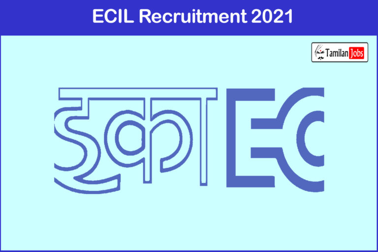 ECIL Recruitment 2021 Out – Apply 111 Office Assistant, Junior Artisan Jobs