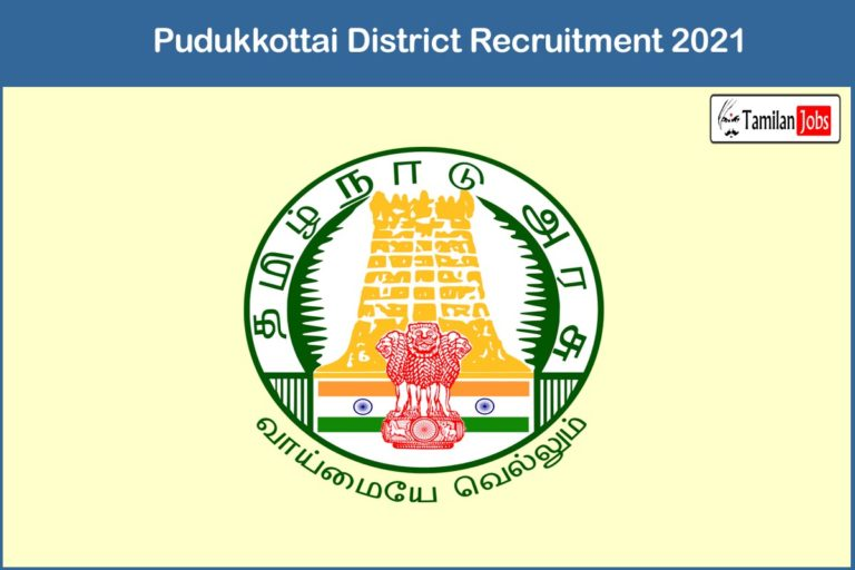 Pudukkottai District Recruitment 2021 Out – Apply Consultant Jobs