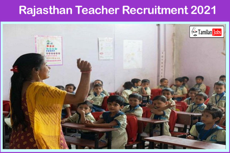 Rajasthan Teacher Recruitment 2021 Out – Apply Online 32000 Teacher Jobs