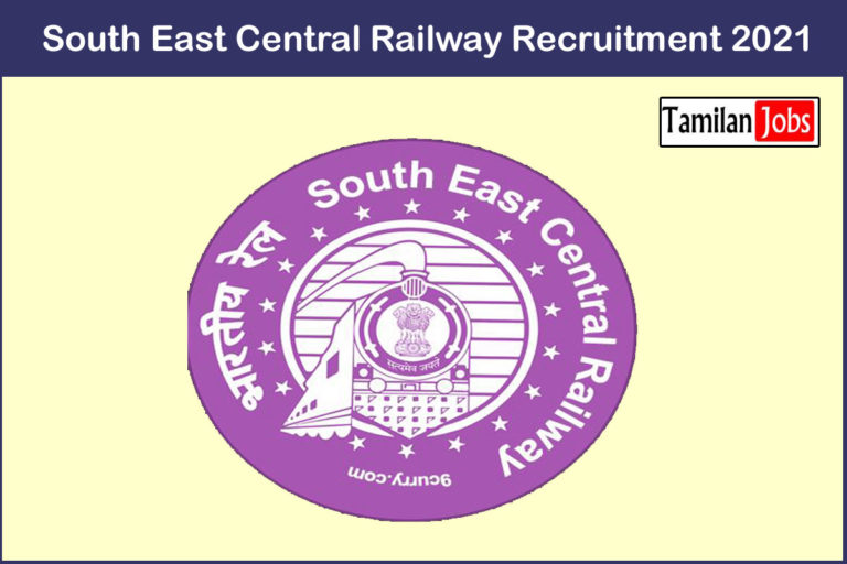 South East Central Railway Recruitment 2021 Out – Apply 15 Specialist Jobs