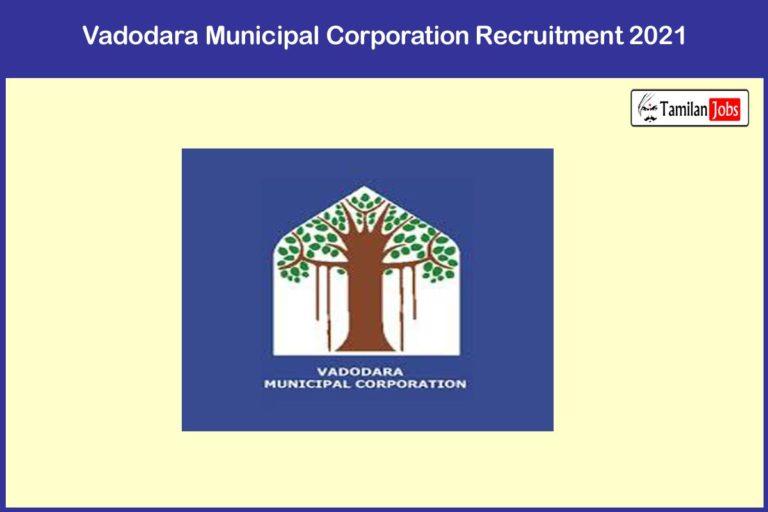 Vadodara Municipal Corporation Recruitment 2021 Out – Apply Online 100 Health Sanitary Inspector Jobs
