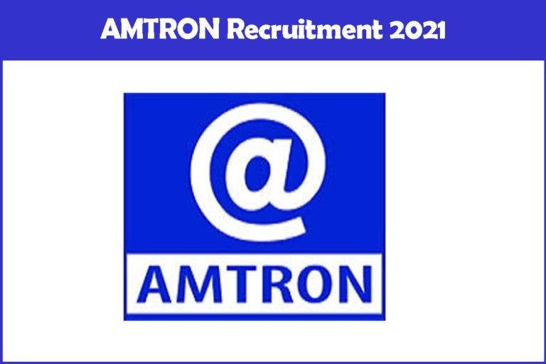 AMTRON Recruitment 2021 Out – Apply Online 17 Technician Jobs