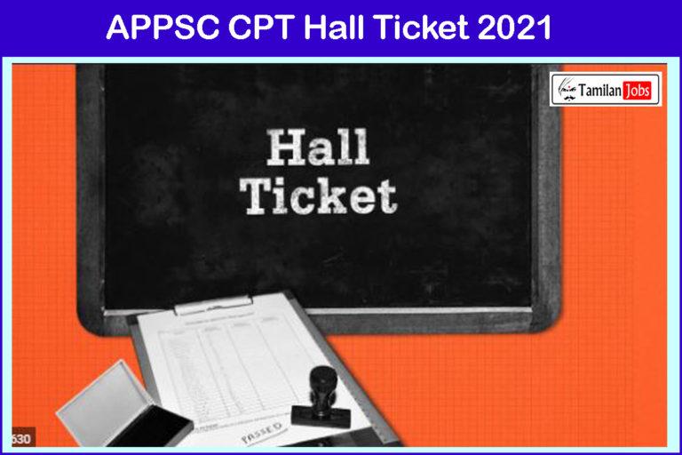APPSC CPT Admit Card 2021 (Postponed) @ www.psc.ap.gov.in   Download Here