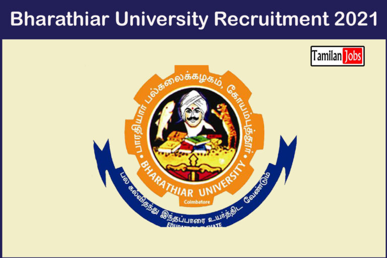 Bharathiar University Recruitment 2021 Out – Apply Online 12 Project Assistant, Technical Officer Jobs