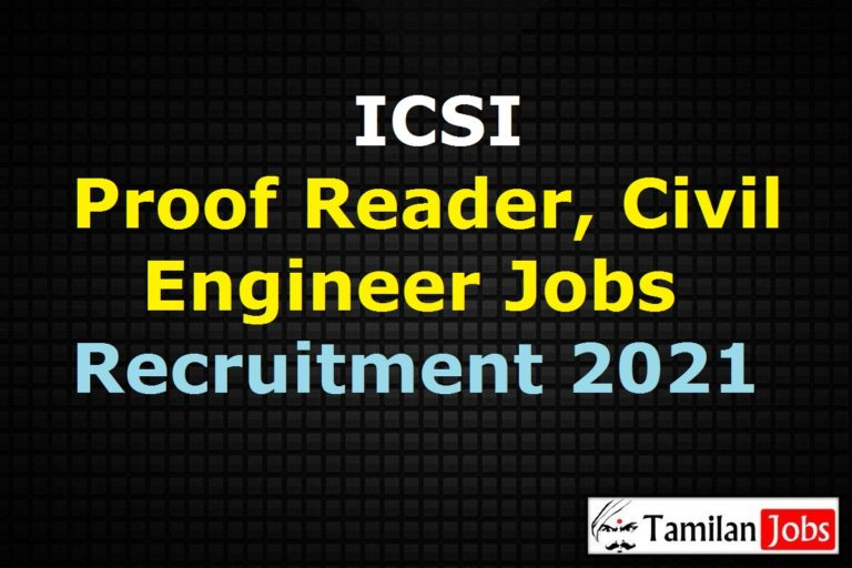 ICSI Recruitment 2021 Out – Apply Online 4 Proof Reader, Civil Engineer Jobs