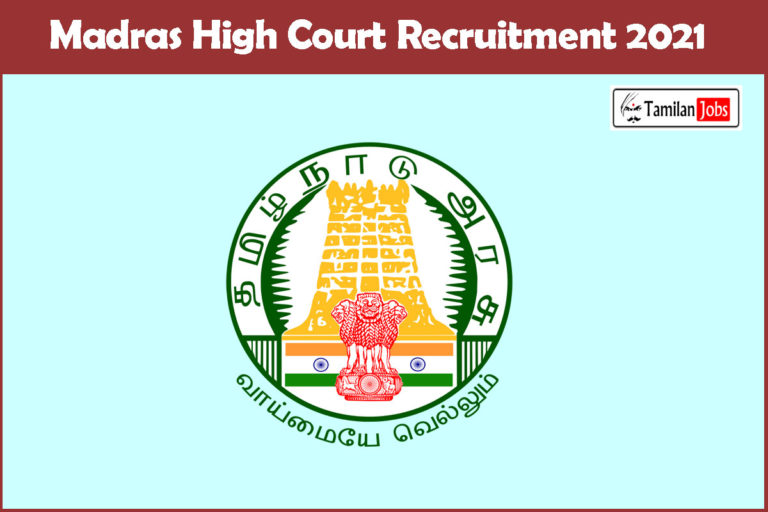 Madras High Court Recruitment 2021 Out – Apply Online 3557 Office Assistant Jobs