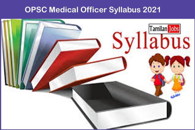 OPSC Medical Officer Syllabus 2021 & opsc.gov.in Exam Pattern PDF Download
