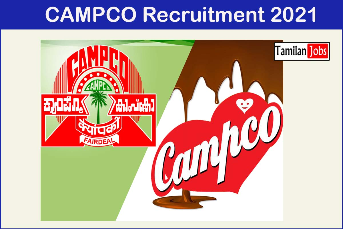 CAMPCO Recruitment 2021