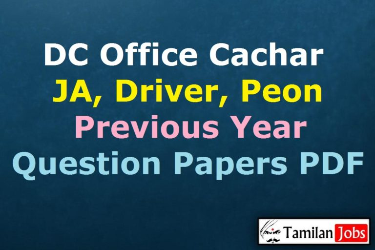 DC Office Cachar Previous Question Papers PDF, JA, Driver, Process Server, Peon Old Papers