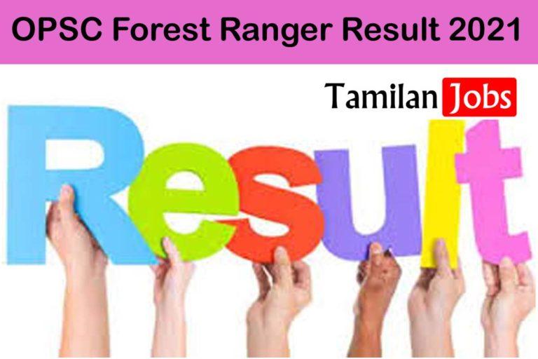 OPSC Forest Ranger Result 2021 (Released) @opsc.gov.in | Odisha PSC ACF Cut Off, Merit List